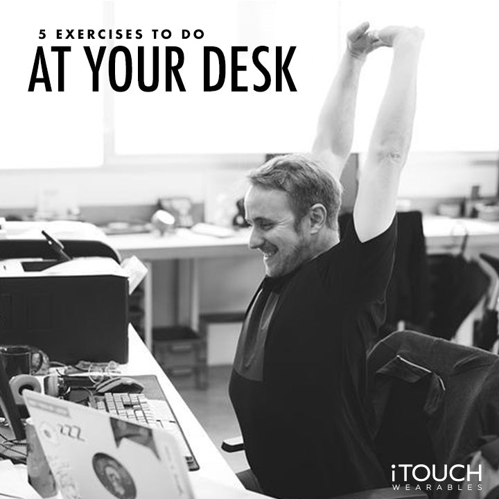5 Exercises To Do At Your Desk