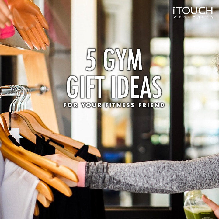 5 Gym Gift Ideas For Your Fitness Friend