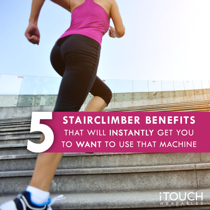 5 Stair Climber Benefits That Will Instantly Get You To Want To Use The Machine