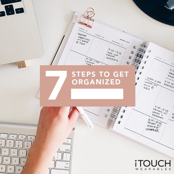 7 Steps To Get Organized