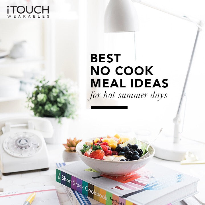 Best No-Cook Meal Ideas For Hot Summer Days