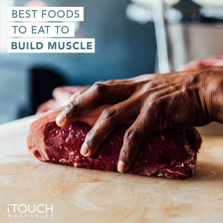 Best Foods to Eat to Build Muscle