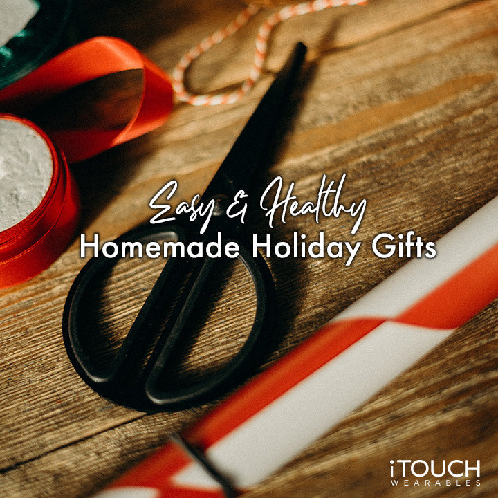 Easy & Healthy Homemade Holiday Gifts