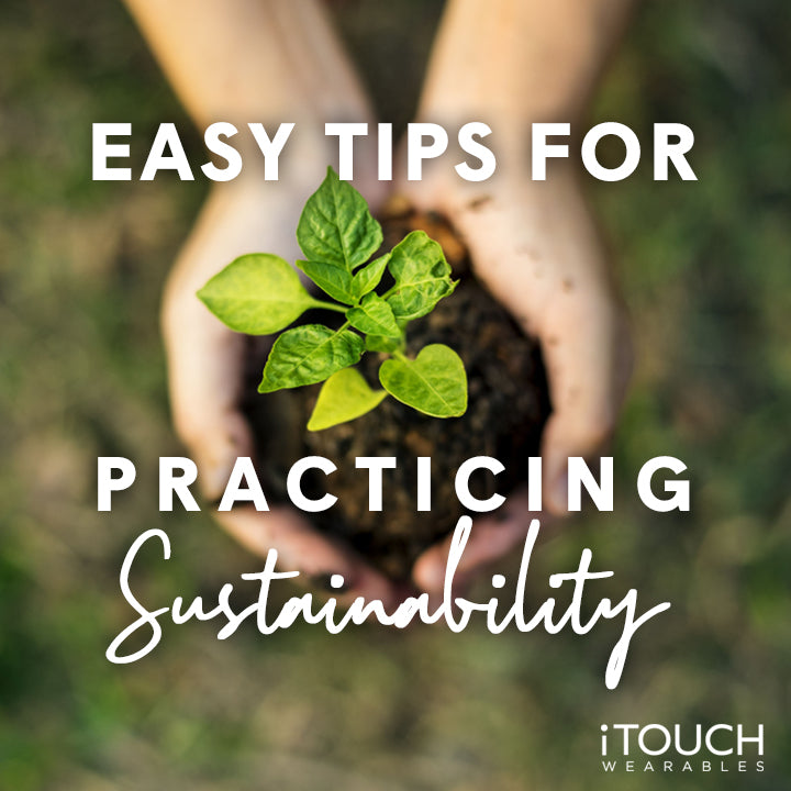 Easy Tips for Practicing Sustainability