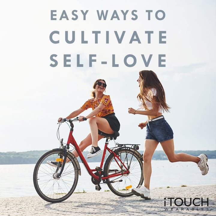 Easy Ways To Cultivate Self-Love