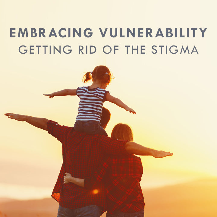 Embracing Vulnerability - Getting Rid of The Stigma