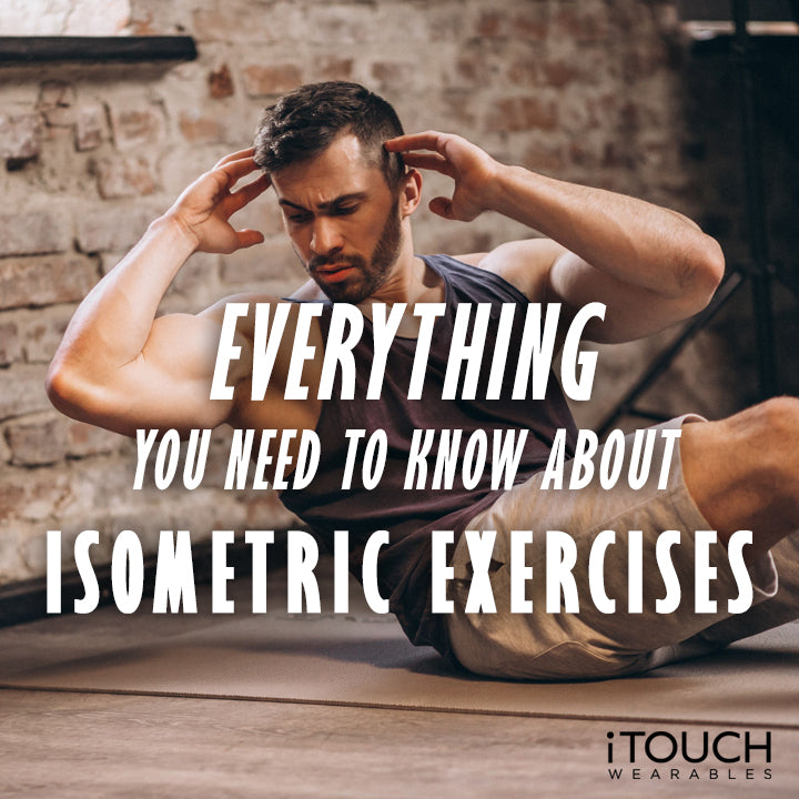 Everything You Need To Know About Isometric Exercises