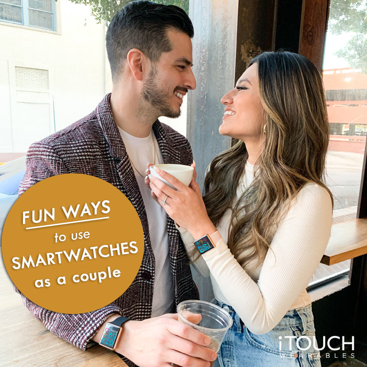 Fun Ways To Use Smartwatches As A Couple