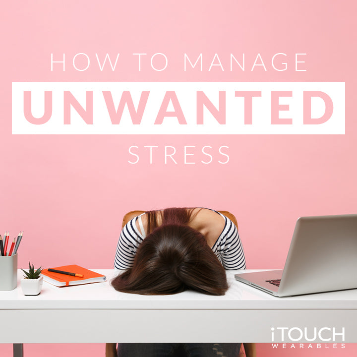 How To Manage Unwanted Stress