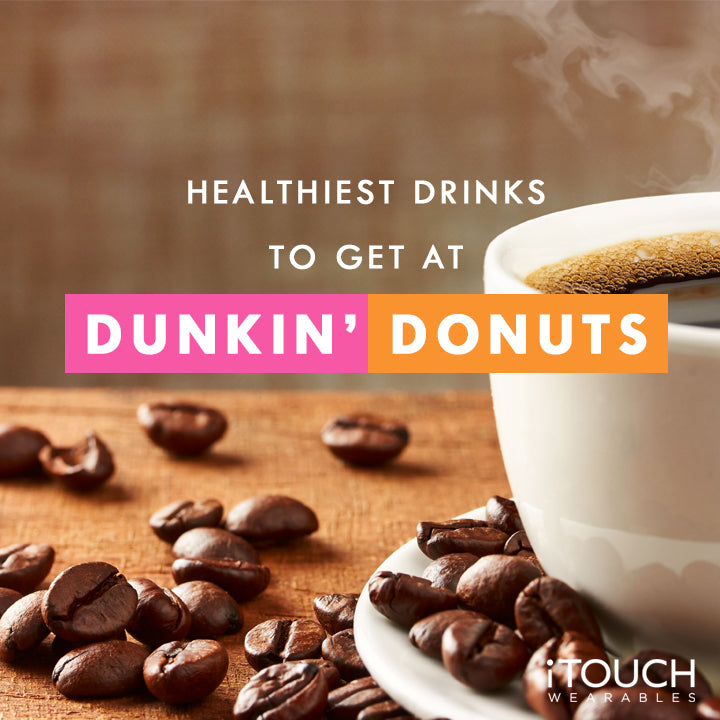 Healthiest Drinks To Get At Dunkin Donuts