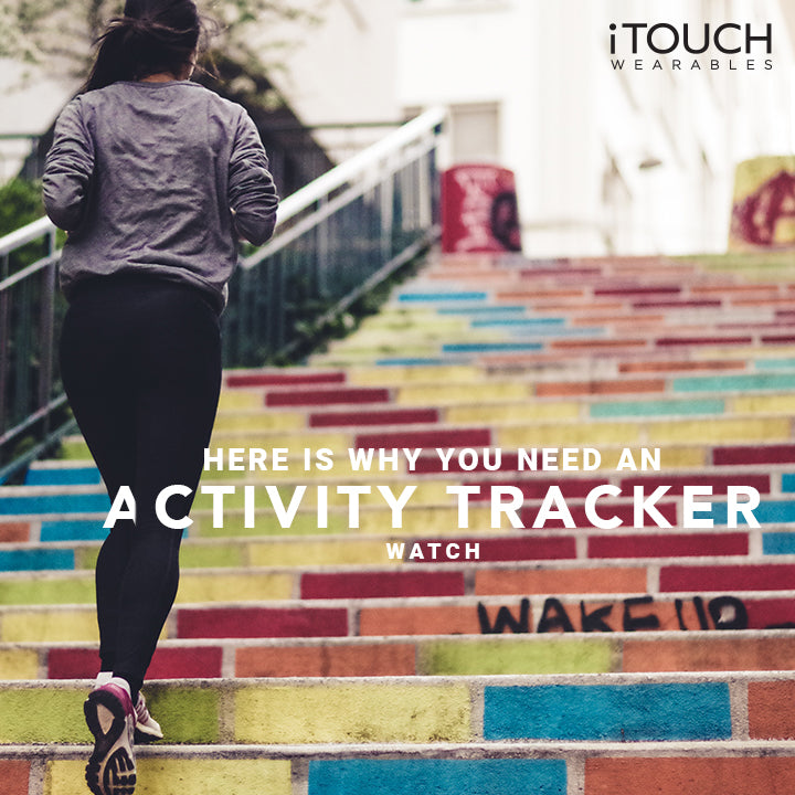 Here is Why You Need An Activity Tracker Watch