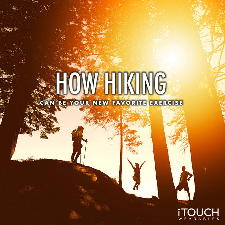 How Hiking Can Be Your New Favorite Exercise