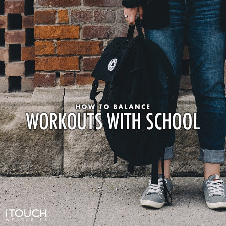 How To Balance Your Workouts With School