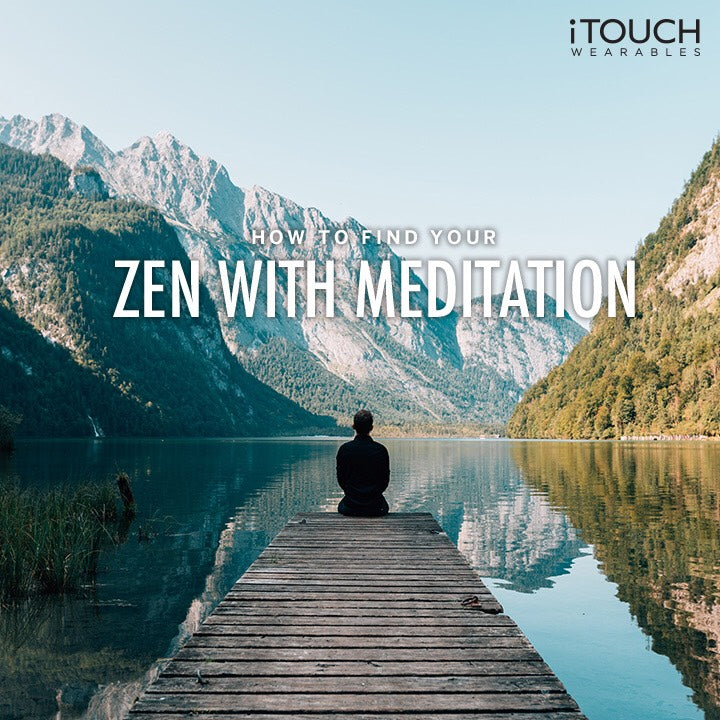 How To Find Your Zen With Meditation