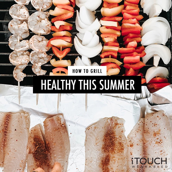 How To Grill Healthy This Summer