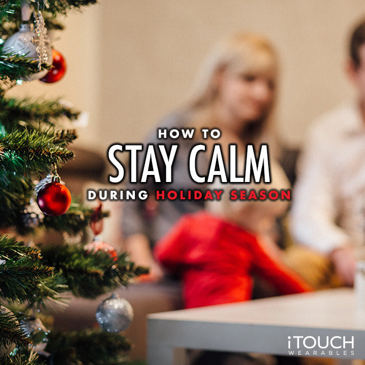 How To Stay Calm During Holiday Season