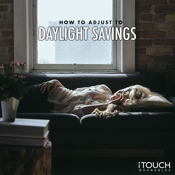 How To Adjust To Daylight Savings