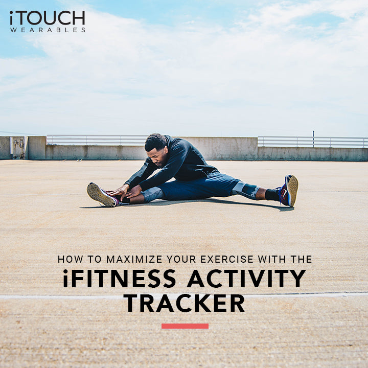 How to Maximize Your Exercise with the iFitness Activity Tracker