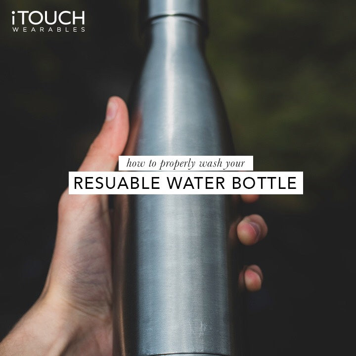 How To Properly Wash Your Reusable Water Bottle