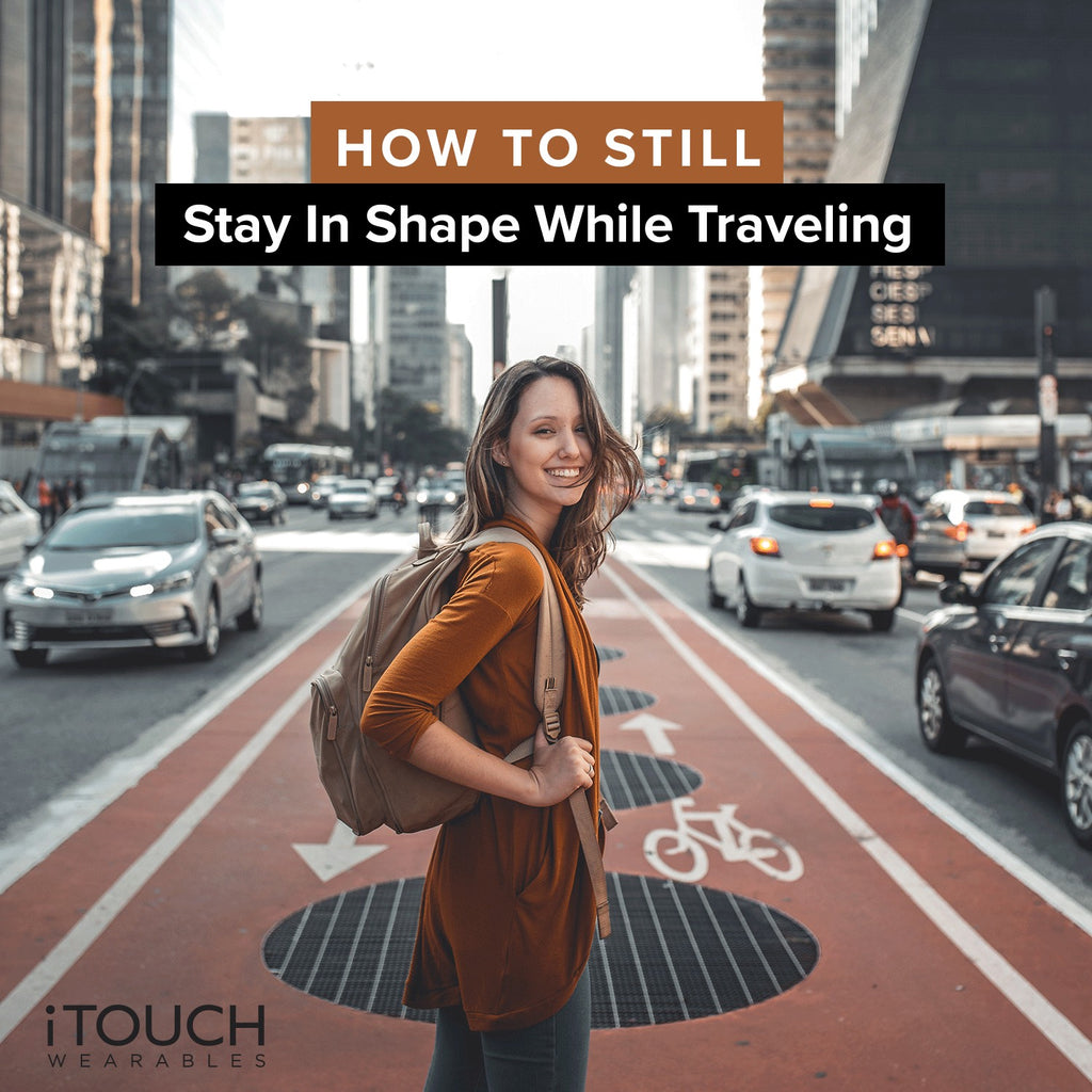How To Still Stay In Shape While Traveling