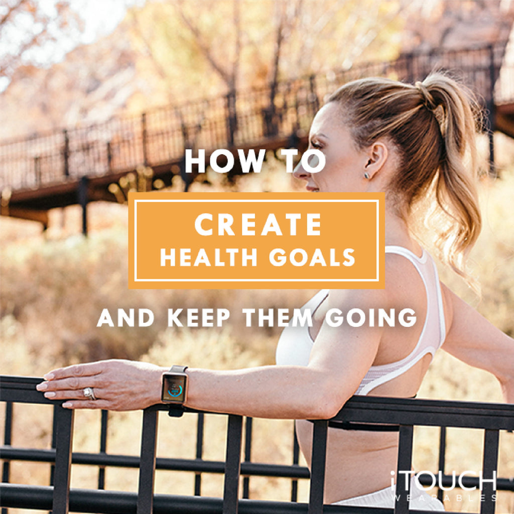 How to Create Health Goals and Keep Them Going