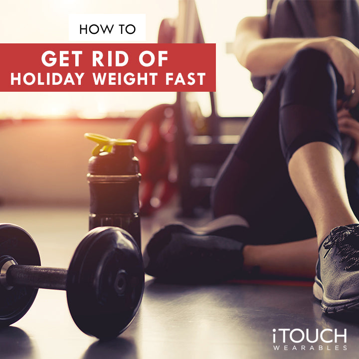 How To Get Rid Of Holiday Weight Fast