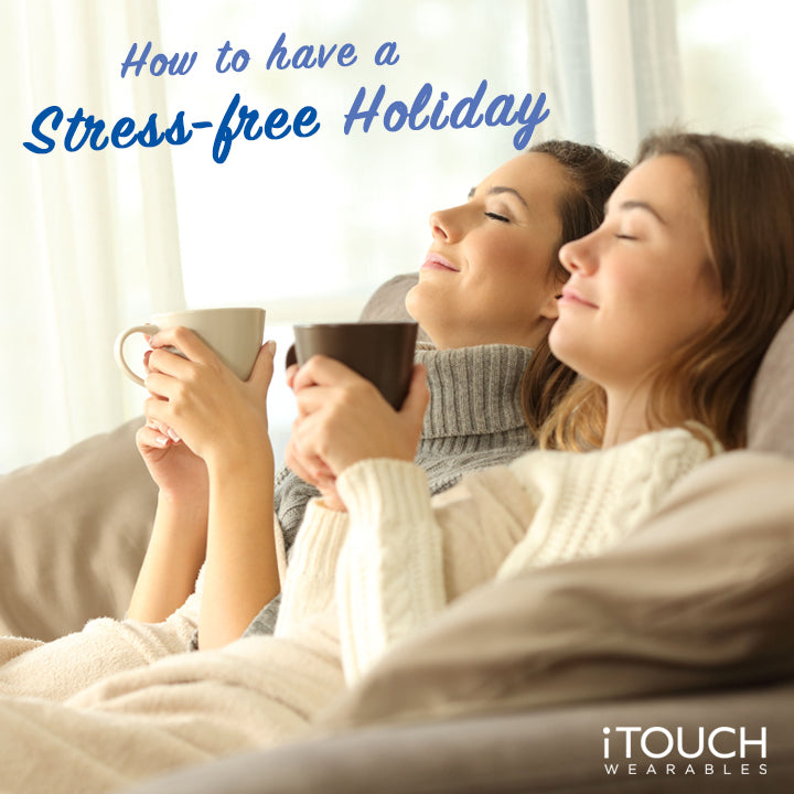 How To Have A Stress-Free Holiday