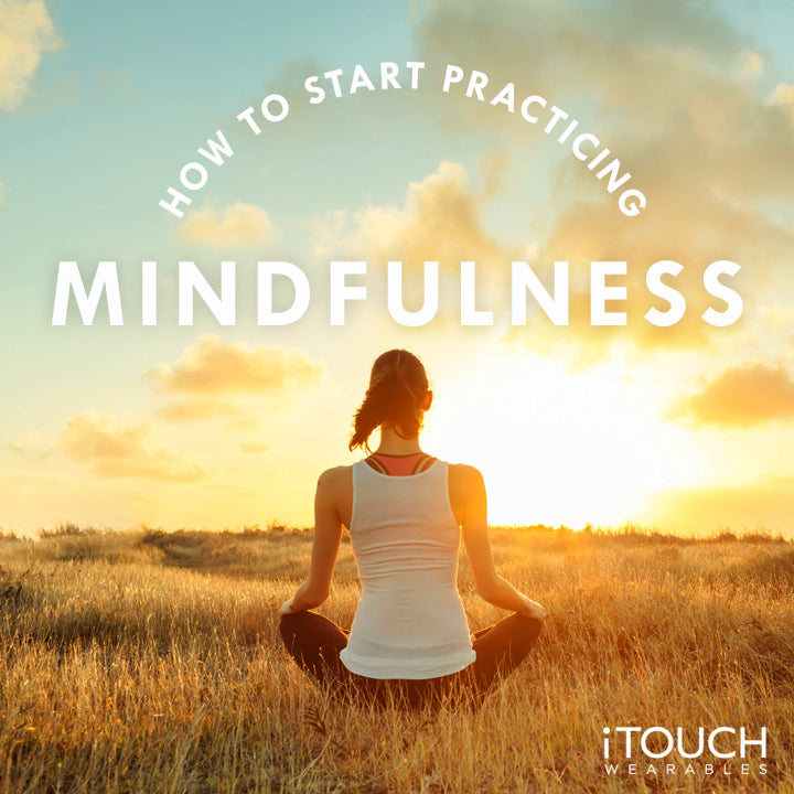 How To Start Practicing Mindfulness