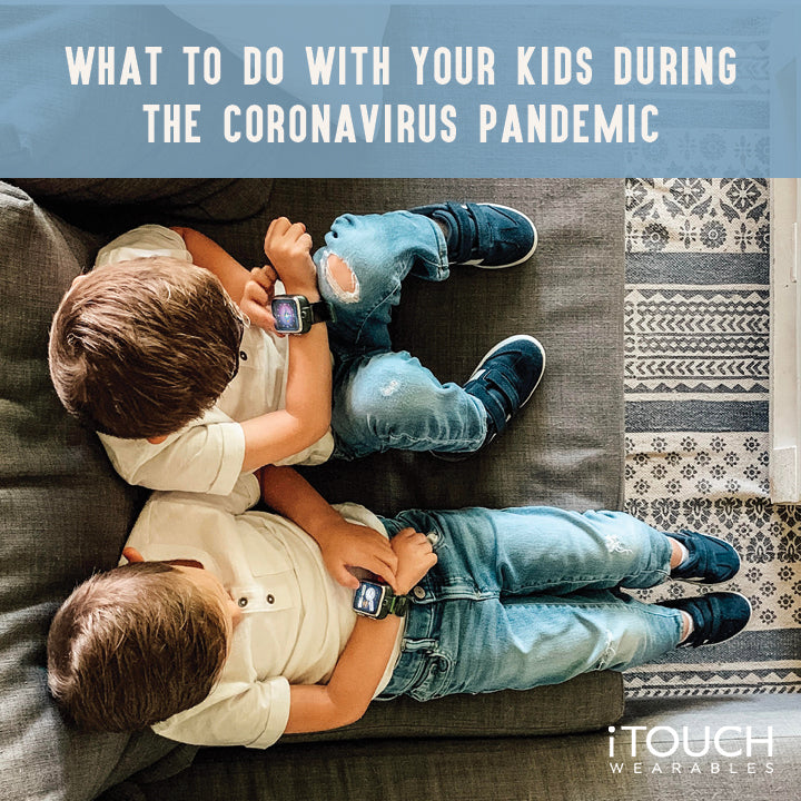 What To Do With Your Kids During The Coronavirus Pandemic