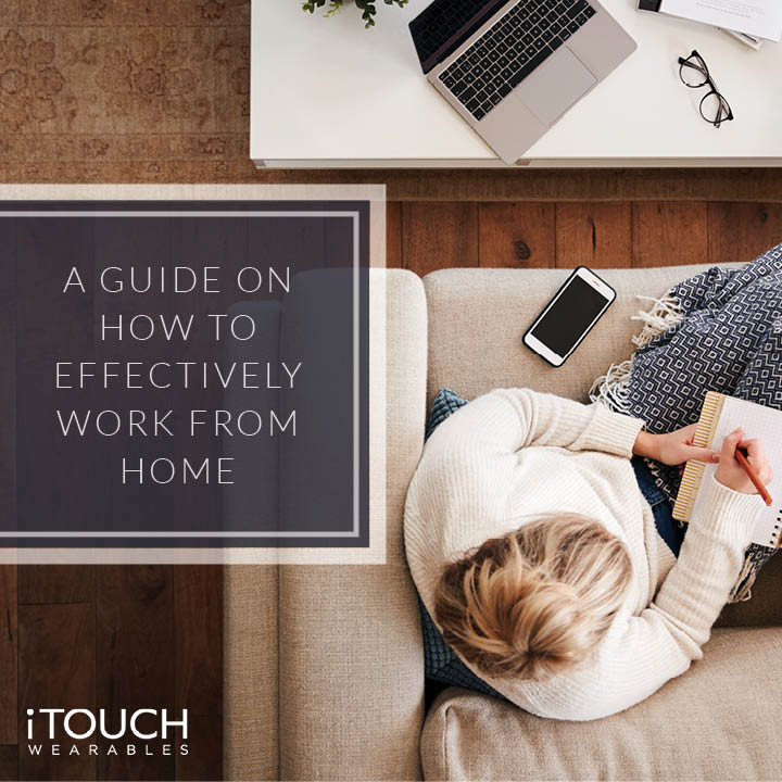 A Guide On How To Effectively Work From Home