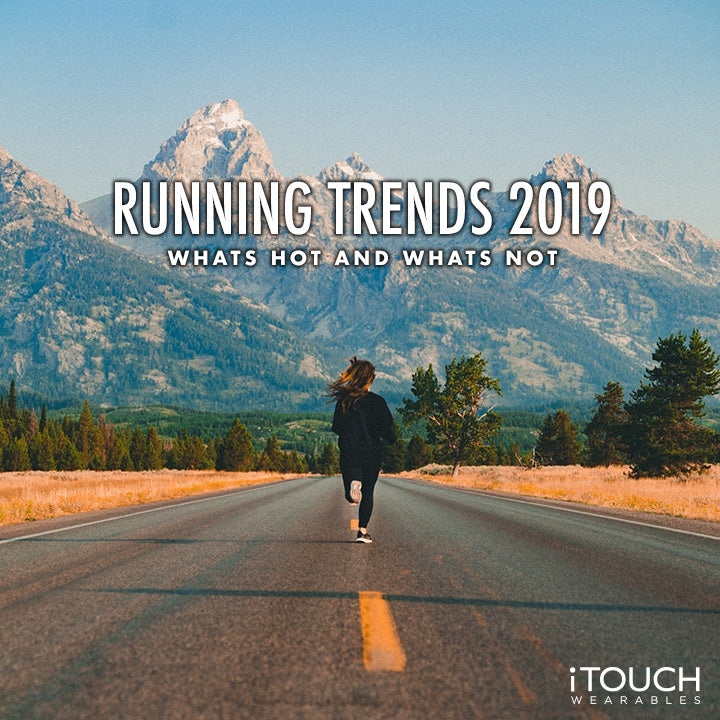 Running Trends 2019: What's Hot and What's Not