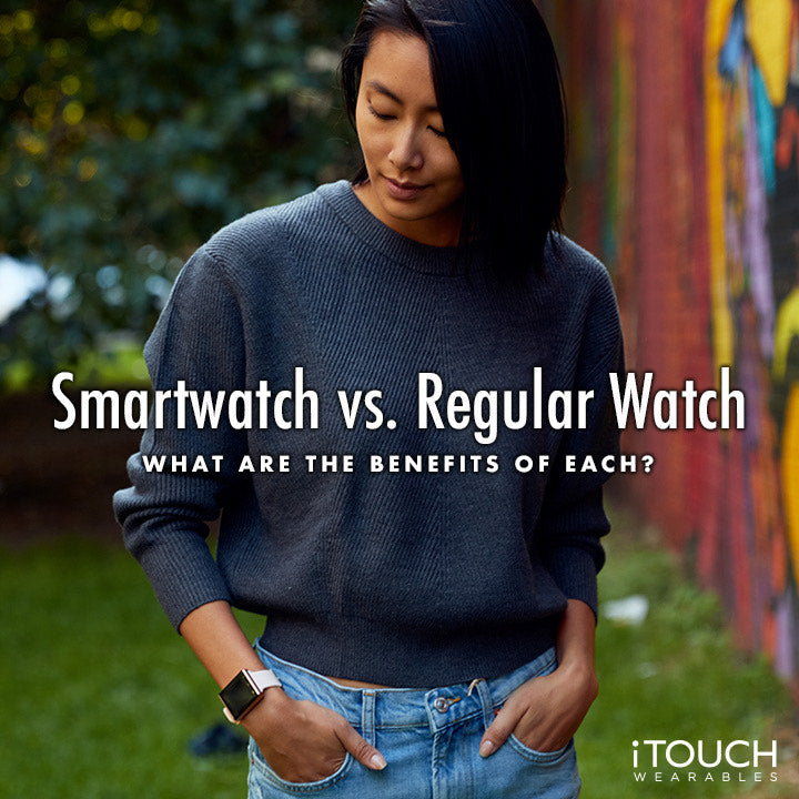 Smartwatch vs Regular Watch: What Are The Benefits Of Each?