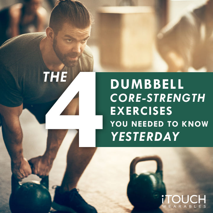 The 4 Dumbbell Core Strength Exercises You Needed to Know Yesterday