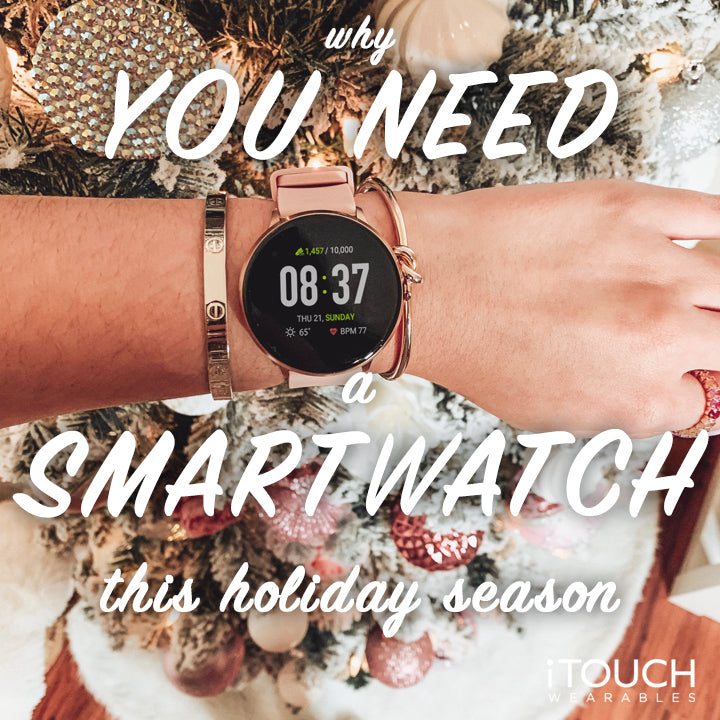 Why You Need A Smartwatch This Holiday Season