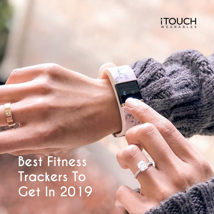 Best Fitness Trackers To Get In 2019