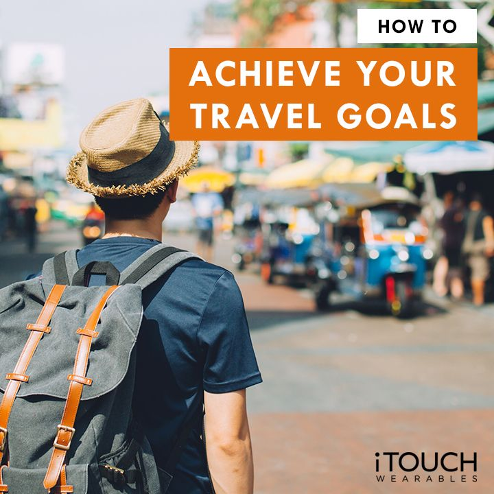 How To Achieve Your Travel Goals