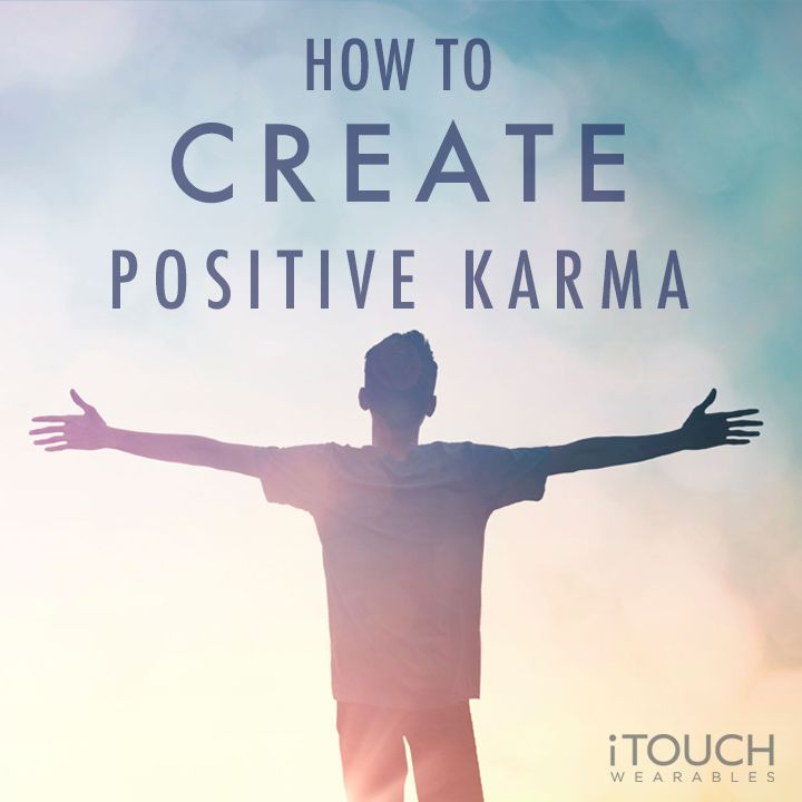 How To Create Positive Karma