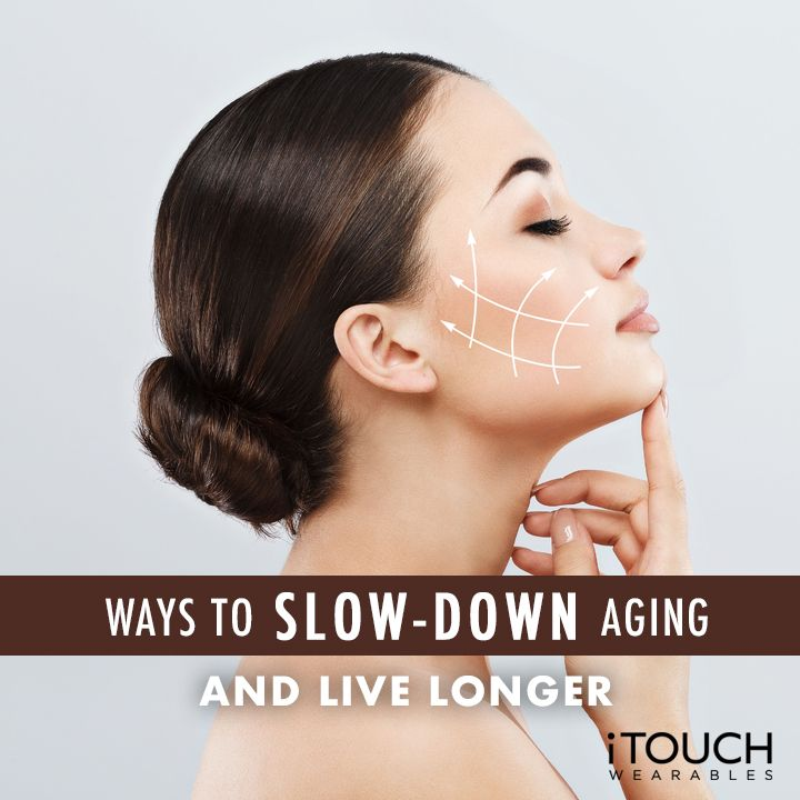 Ways To Slow Down Aging And Live Longer
