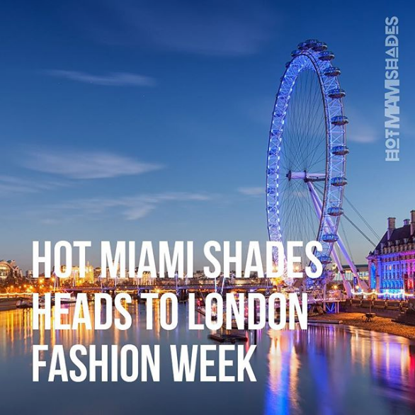 Hot Miami Shades in London for London Fashion Week