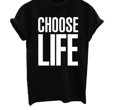 Choose Life Graphic T Shirt - Black, White or Gray