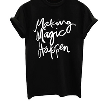 Make Magic Happen Blogger Graphic T Shirt - Black, White or Gray