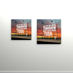 Why put off until tomorrow - Canvas Print
