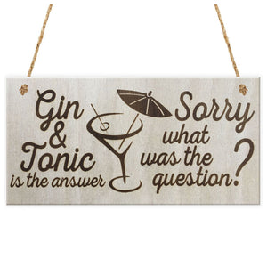 Gin & Tonic Is the Answer Sorry What Was The Question?