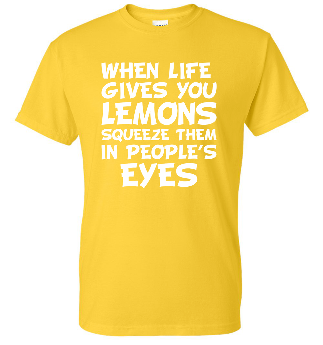 When Life Gives You Lemons T Shirt