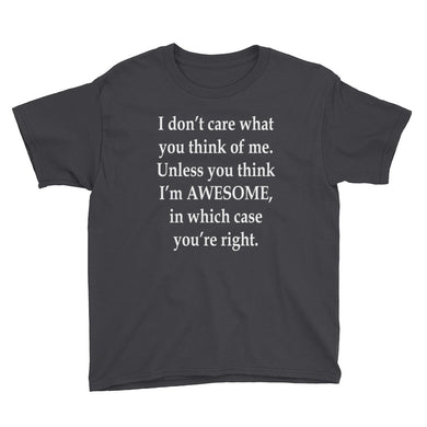 I Don't Care What You Think Youth Short Sleeve T-Shirt