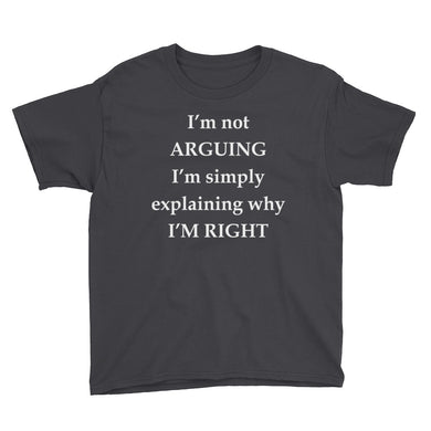 I'm Not Arguing Youth Short Sleeve T-Shirt