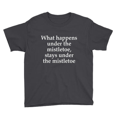 What Happens Under the Mistletoe Youth Short Sleeve T-Shirt