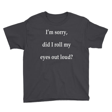 Did I Roll My Eyes Out Loud Youth Short Sleeve T-Shirt