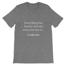 Everything has beauty t-shirt