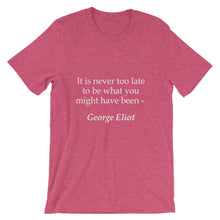 It is never too late t-shirt